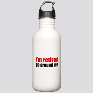 I'm Retired Go Around Me Stainless Water Bottle 1.